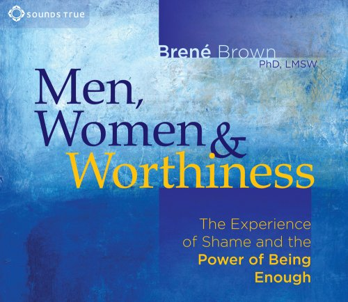 Men, Women & Worthiness