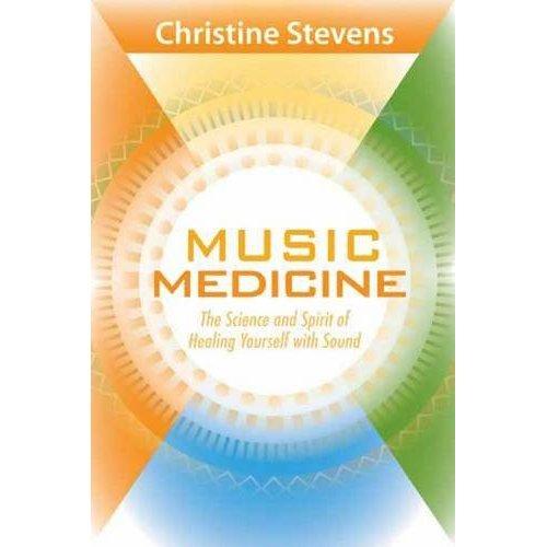 Music Medicine Christine Stevens