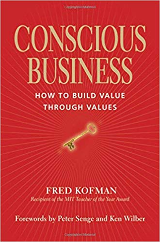 Conscious Business - How to Build Through Values