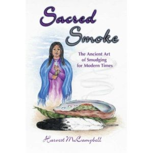 Sacred Smoke The Ancient Art of Smudging Book